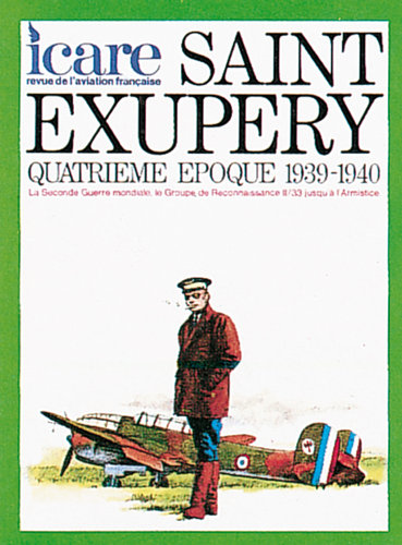 ICARE N°78, SAINT EXUPERY 1939-1940 TOME IV