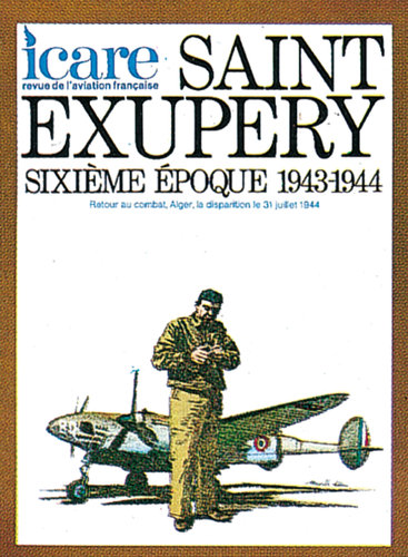 ICARE N°96, SAINT EXUPERY 1943-1944 TOME VI