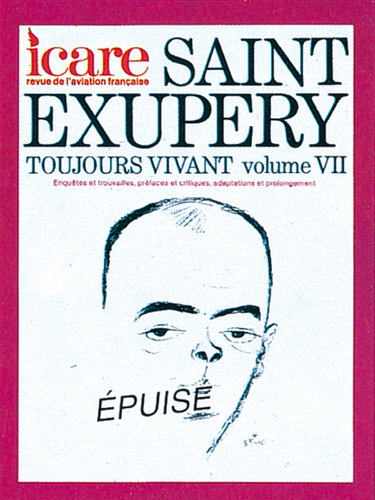 ICARE N°108, SAINT EXUPERY TOUJOURS VIVANT TOME VII