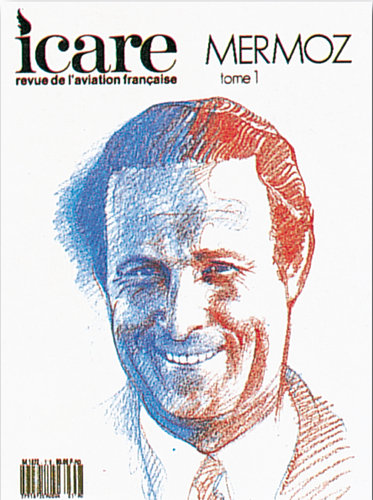 ICARE N°119, JEAN MERMOZ TOME I