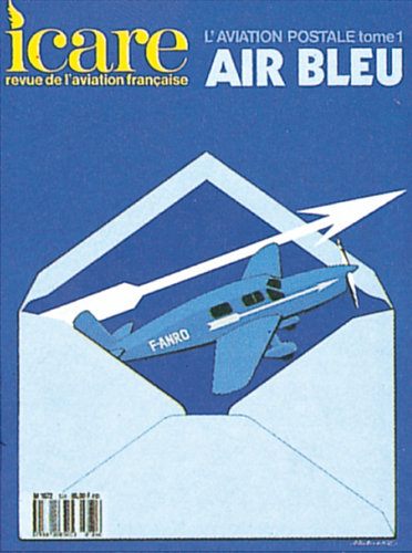 ICARE N°124, L'AVIATION POSTALE TOME I : AIR BLEU