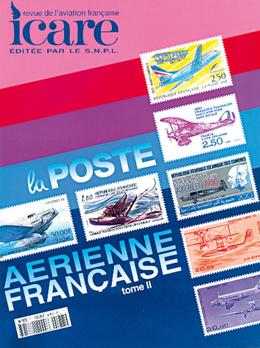 ICARE N°177, LA POSTE AERIENNE FRANCAISE TOME II