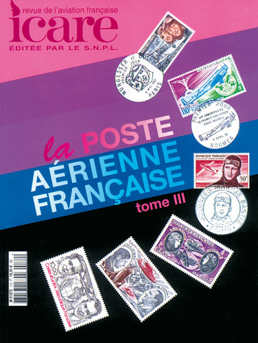 ICARE N°179, LA POSTE AERIENNE FRANCAISE TOME III