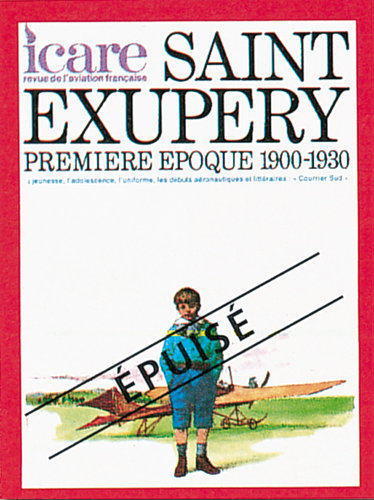 ICARE N°69, SAINT EXUPERY 1900-1930 TOME I