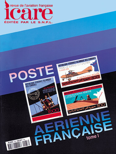 ICARE N°173, LA POSTE AERIENNE FRANCAISE TOME I